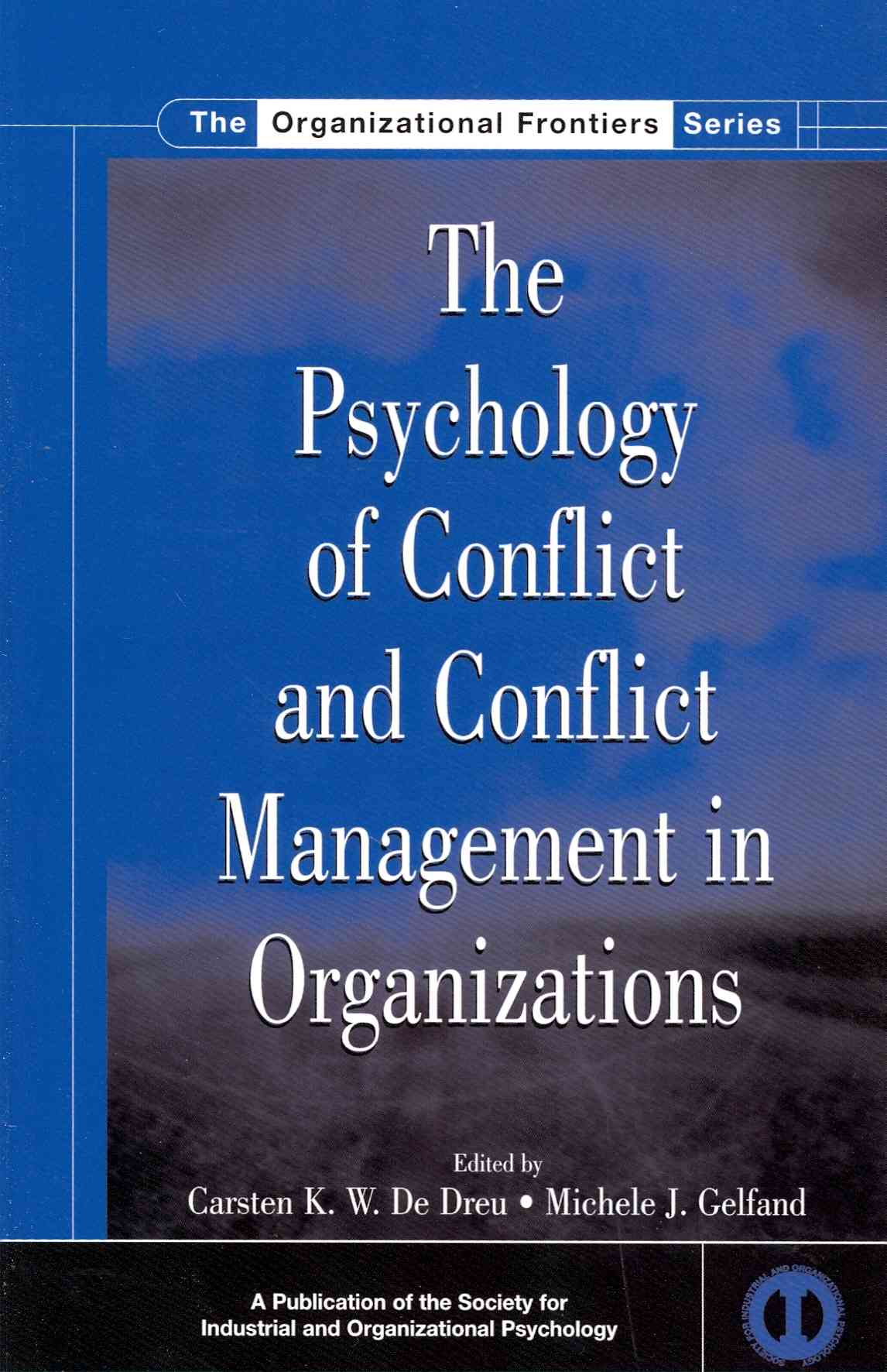 The Psychology of Conflict and Conflict Management in Organizations By De Dreu,carsten K. W.